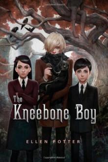The Kneebone Boy - Ellen Potter