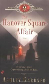 The Hanover Square Affair - Ashley Gardner