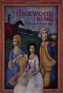 Sherwood Ring - Elizabeth Marie Pope