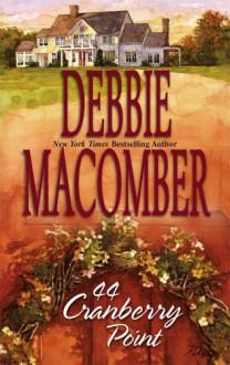 44 Cranberry Point - Debbie Macomber