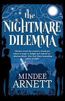 The Nightmare Dilemma (Arkwell Academy) - Mindee Arnett