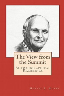 The View from the Summit - Howard L. Munns, Melissa Bowersock