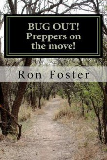 Bug Out! Preppers on the Move!: Bug Out to Live and Eat After Emp. - Ron Hollis Foster,Cheryl Chamlies