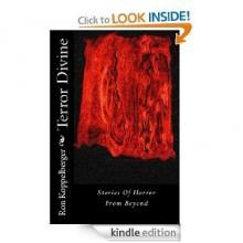 Terror Divine: Stories of Horror from Beyond - Ron W. Koppelberger Jr.