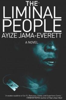 The Liminal People - Ayize Jama-Everett