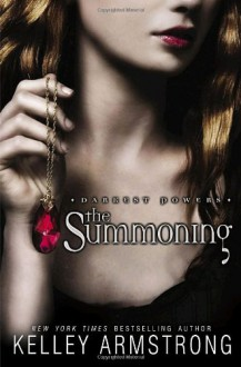 The Summoning (Darkest Powers, Book 1) - Kelley Armstrong