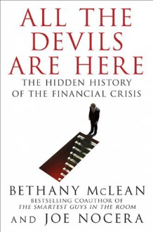 All the Devils are Here: The Hidden History of the Financial Crisis - Joe Nocera,Bethany McLean