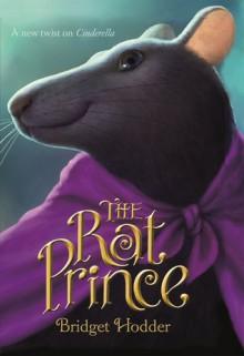 The Rat Prince - Bridget Hodder