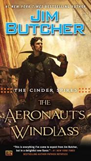 The Aeronaut's Windlass - Jim Butcher