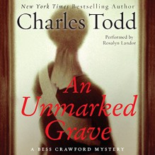 An Unmarked Grave: A Bess Crawford Mystery, Book 4 - Charles Todd,Rosalyn Landor,HarperAudio