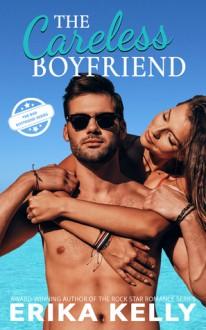 The Careless Boyfriend (Bad Boyfriend #3) - Erika Kelly