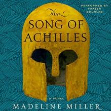 The Song of Achilles: A Novel - Madeline Miller,Douglas H. Frazer,HarperAudio