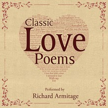 FREE: Classic Love Poems - Edgar Allan Poe,William Shakespeare,Elizabeth Barrett Browning,Richard Armitage