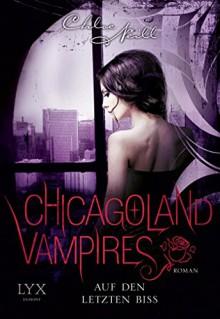 Chicagoland Vampires: Auf den letzten Biss - Marcel Aubron-Bülles,Chloe Neill