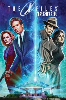 X-Files: Year Zero - Karl Kesel, Vic Malhotra, Greg Scott