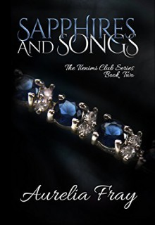 Sapphires and Songs (The Tienimi Club Series Book 2) - Aurelia Fray