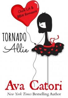 Tornado Allie: (Chick Lit and BBW Romance) (Dating Daisies Book 1) - Ava Catori