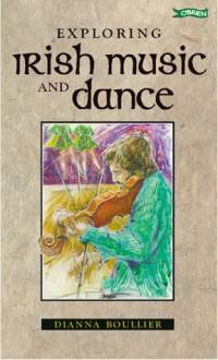 Exploring Irish Music and Dance - Diann Boullier