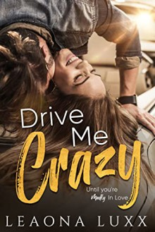 Drive Me Crazy: Redemption Highway: Little River - Leaona Luxx