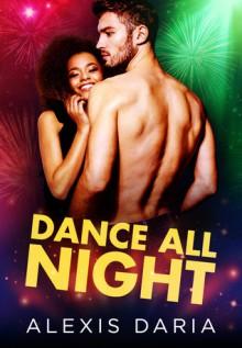Dance All Night - Alexis Daria