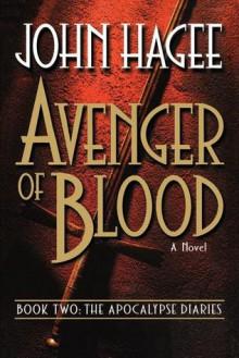 Avenger of Blood - John Hagee
