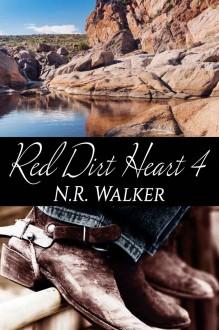 Red Dirt Heart 4 (Red Dirt #4) - N.R. Walker