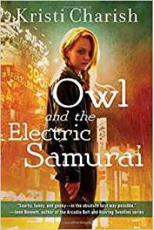 Owl and the Electric Samurai (The Owl Series) - Kristi Charish