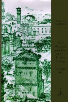 The Decline and Fall of the Roman Empire, Volume III (Modern Library) - Gian Battista Piranesi,Edward Gibbon