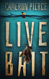 Live Bait - Cameron Pierce