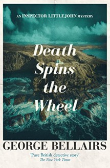 Death Spins the Wheel - George Bellairs