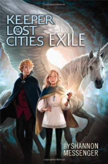 By Shannon Messenger - Exile (Keeper of the Lost Cities) (9/15/13) - Shannon Messenger