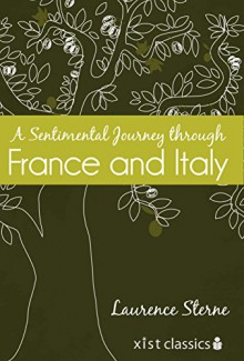 A Sentimental Journey through France and Italy (Xist Classics) - Laurence Sterne