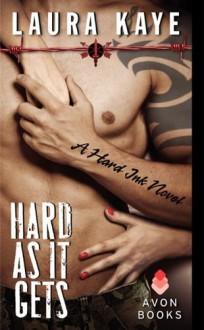 Hard As It Gets - Laura Kaye