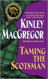 Taming the Scotsman - Kinley MacGregor