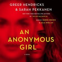 An Anonymous Girl - Greer Hendricks, Sarah Pekkanen, Barrie Kreinik, Julia Whelan