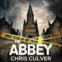 The Abbey: Detective Ash Rashid, Book 1 - Chris Culver, John Chancer, Hachette Audio UK
