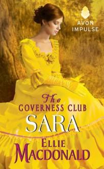 The Governess Club: Sara - Ellie Macdonald