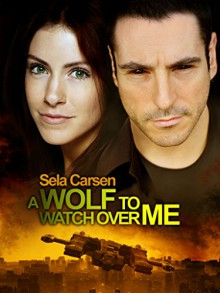A Wolf to Watch Over Me - Sela Carsen