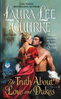 The Truth About Love and Dukes - Laura Lee Guhrke