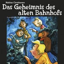 Das Geheimnis des alten Bahnhofs - Mathias Christiansen, Falk Werner, RADIOROPA Hörbuch