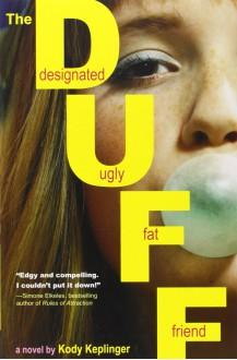 The DUFF: Designated Ugly Fat Friend - Kody Keplinger