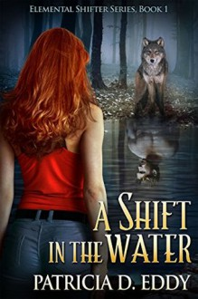 A Shift in the Water - Patricia D. Eddy