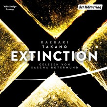 Extinction - Der Hörverlag, Kazuaki Takano, Sascha Rotermund
