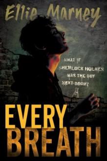 Every Breath - Ellie Marney