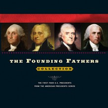 The Founding Fathers - Arthur M. Schlesinger (Editor), James McGregor Burns, Susan Dunn, John Patrick Diggins, Joyce Appleby, Gary Wills, Macmillan Audio