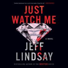 Just Watch Me - Jeff Lindsay