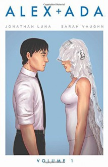 By Jonathan Luna Alex + Ada Volume 1 - Jonathan Luna