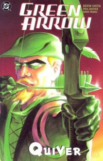 Green Arrow, Vol. 1: Quiver - Kevin Smith, Phil Hester, Ande Parks