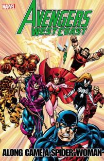 Avengers - West Coast Avengers: Along Came A Spider-Woman - Fabian Nicieza, Danny Fingeroth, Roy Thomas, Dann Thomas, Tom Morgan, Gary Hartle, Paul Ryan, Brad Vancata