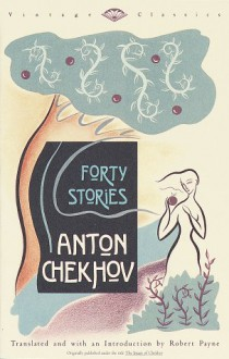 Forty Stories - Anton Chekhov, Pierre Stephen Robert Payne